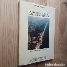 Libros de segunda mano: LA EROSIÓN ANTRÓPICA EN EL LITORAL VALENCIANO - JOSEP ELISEU PARDO PASCUAL. Lote 277504808