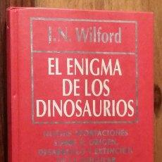 Libros de segunda mano: EL ENIGMA DE LOS DINOSAURIOS. J.N. WILFORD. Lote 277533368