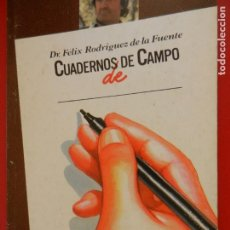Libri di seconda mano: FÉLIX RODRIGUEZ DE LA FUENTE - CUADERNOS DE CAMPO DE ... - NUEVO.. Lote 277560933