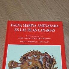 Libros de segunda mano: FAUNA MARINA AMENAZADA EN LAS ISLAS CANARIAS. Lote 277601098