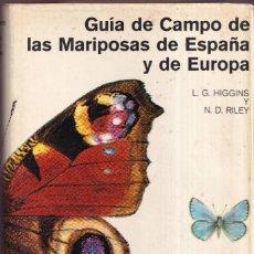 Libros de segunda mano: GUÍA DE CAMPO DE LAS MARIPOSAS DE ESPAÑA Y DE EUROPA - HIGGINS, RIDLEY - ED. OMEGA 1973. Lote 277690563