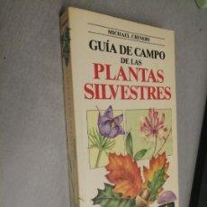 Libros de segunda mano: GUÍA DE CAMPO DE LAS PLANTAS SILVESTRES / MICHAEL CHINERY / EDITORIAL BLUME 1988. Lote 278228078