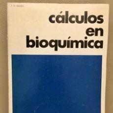 Libros de segunda mano de Ciencias: CÁLCULOS EN BIOQUÍMICA: RESOLUCIÓN DE PROBLEMAS MATEMÁTICOS EN BIOQUÍMICA / IRWIN H. SEGEL. 1972. Lote 278429963