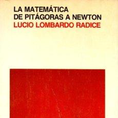 Libros de segunda mano de Ciencias: LA MATEMÁTICA DE PITÁGORAS A NEWTON - LUCIO LOMBARDO RADICE. Lote 278452998