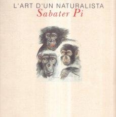 Libros de segunda mano: L'ART D'UN NATURALISTA - SABATER PI - UNIVERSITAT DE BARCELONA 1993. Lote 278481003