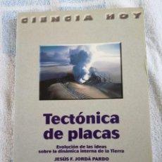 Libros de segunda mano: TECTÓNICA DE PLACAS JESÚS F. JORDÁ PARDO CIENCIA HOY SANTILLANA 1998. Lote 278573603