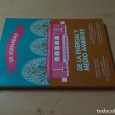 Libros de segunda mano: VII JORNADAS ENERGIA Y MEDIO AMBIENTE / ZARAGOZA / COLEGIO INGENIEROS TECNICOS / AK58. Lote 278628363