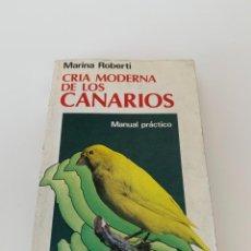 Libros de segunda mano: CRIA MODERNA DE LOS CANARIOS MANUAL PRACTICO MARINA ROBERTI / 1981. EDITORIAL DE VECCHI. Lote 279369393