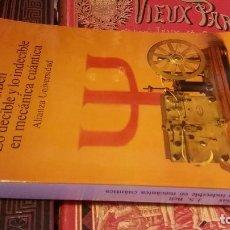 Libros de segunda mano de Ciencias: 1990 - J. S. BELL - LO DECIBLE Y LO INDECIBLE EN MECÁNICA CUÁNTICA - ALIANZA UNIVERSIDAD. Lote 279442693