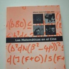 Libros de segunda mano de Ciencias: LAS MATEMÁTICAS EN EL CINE ALFONSO JESÚS POBLACIÓN SÁEZ REAL SOCIEDAD MATEMÁTICA ESPAÑOLA CINE. Lote 279458318