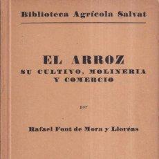 Libros de segunda mano: EL ARROZ, CULTIVO MOLINERIA Y COMERCIO - RAFAEL FONT MORA LLORENS -BIBLIOTECA AGRICOLA SALVAT 1939. Lote 280192413