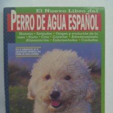Libros de segunda mano: EL NUEVO LIBRO DEL PERRO DE AGUA ESPAÑOL. JOSEFINA GOMEZ-TOLDRA. TIKAL. Lote 280757818