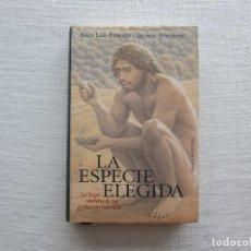 Livros em segunda mão: LA ESPECIE ELEGIDA. LA LARGA MARCHA DE LA EVOLUCIÓN HUMANA - JUAN LUIS ARSUAGA / IGNACIO MARTÍNEZ. Lote 282255643