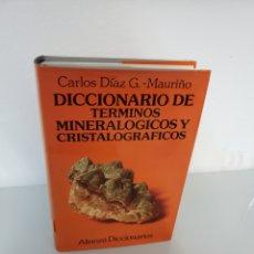 Livros em segunda mão: DICCIONARIO DE TERMINOS MINERALOGICOS Y CRISTALOGRAFICOS. CARLOS DIAZ G. MAURIÑO. Lote 283201183