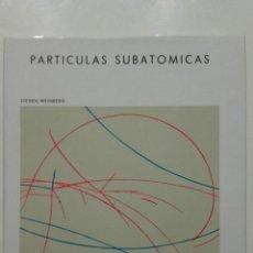 Libros de segunda mano de Ciencias: PARTÍCULAS SUBATÓMICAS - STEVEN WEINBERG - BIBLIOTECA SCIENTIFIC AMERICAN - 1985. Lote 283748103