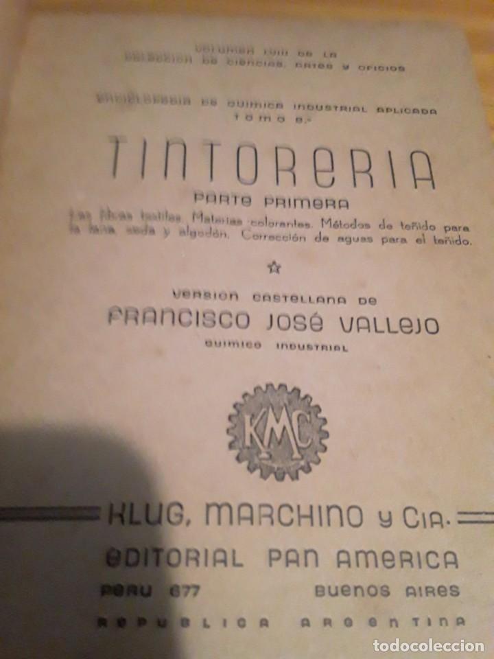 Libros de segunda mano de Ciencias: TINTORERIA.1era PARTE.FRANCISCO JOSE VALLEJO.ENCICLOP.DE QUIMICA INDUSTRIAL APLICADA.EDT.PAN AMERICA - Foto 2 - 284063273