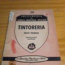 Libros de segunda mano de Ciencias: TINTORERIA.1ERA PARTE.FRANCISCO JOSE VALLEJO.ENCICLOP.DE QUIMICA INDUSTRIAL APLICADA.EDT.PAN AMERICA. Lote 284063273