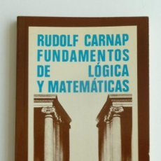 Livres d'occasion: CARNAP, RUDOLF - FUNDAMENTOS DE LÓGICA Y MATEMÁTICAS. Lote 284586188
