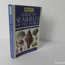 Libros de segunda mano: GUIDE TO SEASHELLS OF THE WORLD (GUÍA DE CONCHAS MARINAS DEL MUNDO) PHILIP'S-2004. Lote 285522188