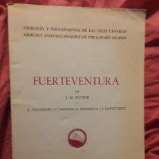 Libros de segunda mano: FUERTEVENTURA (GEOLOGÍA Y VOLCANOLOGIA DE LAS ISLAS CANARIAS). CSIC 1968. UNICO EN TC. J.M. FUSTER. Lote 285569153