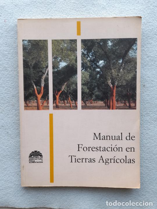 MANUAL DE FORESTACIÓN EN TIERRAS AGRÍCOLAS. (Libros de Segunda Mano - Ciencias, Manuales y Oficios - Biología y Botánica)