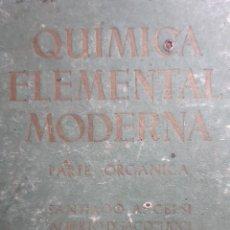 Libros de segunda mano de Ciencias: QUIMICA ELEMENTAL MODERNA PARTE ORGANICA SANTIAGO CELSI ALBERTO IACOBUCCI KAPELUSZ 1950. Lote 286345978