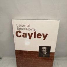 Livros em segunda mão: CAYLEY: EL ORIGEN DE LA ÁLGEBRA MODERNA (SIN RECORRIDO COMERCIAL, COMO NUEVO). Lote 286400428