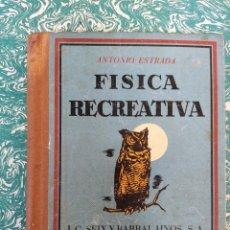 Libros de segunda mano de Ciencias: FÍSICA RECRATIVA. ANTONIO ESTRADA 1940. Lote 286693853