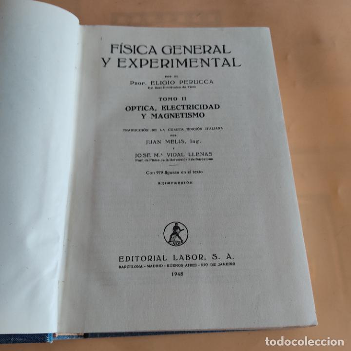 Libros de segunda mano de Ciencias: FISICA GENERAL Y EXPERIMENTAL.E.PERUCA. II.OPTICA,ELECTRICIDAD Y MAGNETISMO.ED LABOR.1948. 1936 PAGS - Foto 3 - 287057473