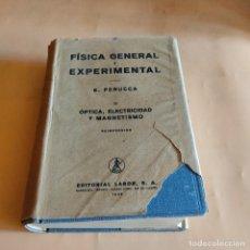 Libros de segunda mano de Ciencias: FISICA GENERAL Y EXPERIMENTAL.E.PERUCA. II.OPTICA,ELECTRICIDAD Y MAGNETISMO.ED LABOR.1948. 1936 PAGS. Lote 287057473