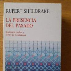 Libros de segunda mano: LA PRESENCIA DEL PASADO: RESONANCIA MORFICA Y HABITOS DE LA NATURALEZA SHELDRAKE, RUPERT, RARO. Lote 287343893