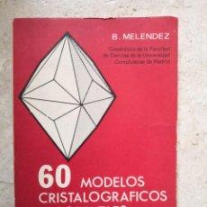 Libros de segunda mano: SESENTA MODELOS CRISTALOGRAFICOS - BERMUDO MELENDEZ -CERTIF 4,99. Lote 286567843