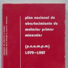 Libros de segunda mano: PLAN NACIONAL DE ABASTECIMIENTO DE MATERIAS PRIMAS MINERALES. 1979-1987. VOL. 1. Lote 287492873