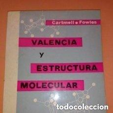 Libros de segunda mano de Ciencias: 1963 VALENCIA Y ESTRUCTURA MOLECULAR, CARTMELL FOWLES, ED. REVERTE , TAPA BLANDA. Lote 287559943