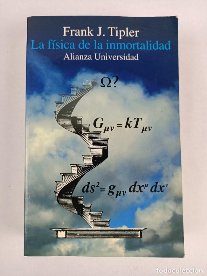 LA FISICA DE LA INMORTALIDAD - TIPLER - ALIANZA UNIIVERSIDAD (Libros de Segunda Mano - Ciencias, Manuales y Oficios - Física, Química y Matemáticas)