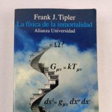 Libros de segunda mano de Ciencias: LA FISICA DE LA INMORTALIDAD - TIPLER - ALIANZA UNIIVERSIDAD. Lote 287751788