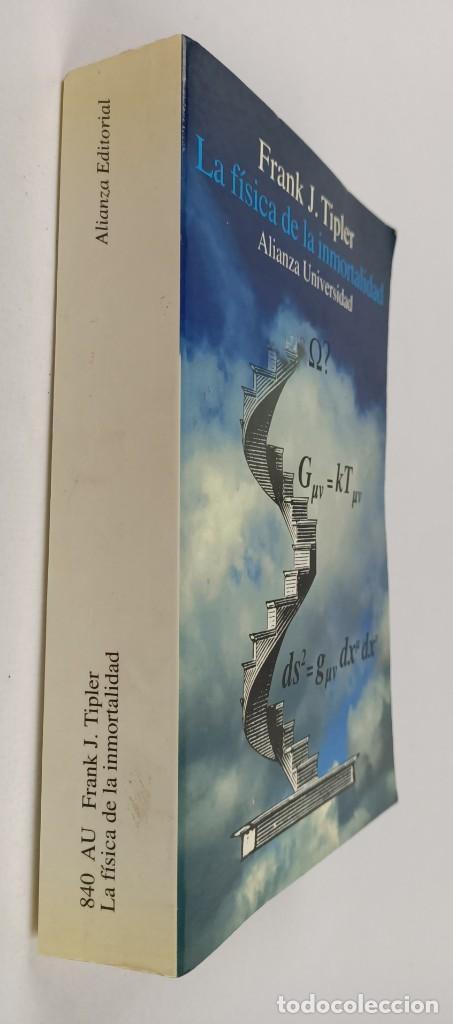Libros de segunda mano de Ciencias: LA FISICA DE LA INMORTALIDAD - TIPLER - ALIANZA UNIIVERSIDAD - Foto 2 - 287751788