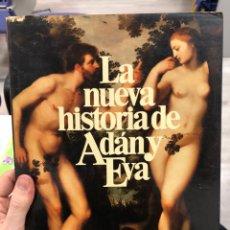 Libros de segunda mano: ANTIGUO LIBRO MUY ILUSTRADO LA NUEVA HISTORIA DE ADÁN Y EVA - GÜNTER HAAF. Lote 287796223
