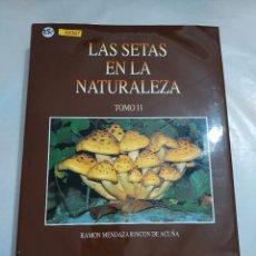 Libros de segunda mano: 50367 - LAS SETAS EN LA NATURALEZA, TOMO II - POR RAMON MENDAZA RINCON DE ACUÑA -IBERDROLA- AÑO 1996. Lote 287847218