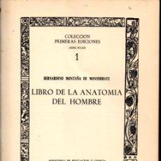 Libros de segunda mano: BERNARDINO MONTAÑA DE MONSERRATE : LIBRO DE LA ANATOMÍA DEL HOMBRE - FACSÍMIL DE 1551 (1973). Lote 287885418