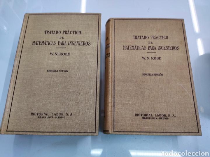Libros de segunda mano de Ciencias: Tratado práctico de Matemáticas para Ingenieros 2Vols W. N. Rose Ed. Labor 1944 Arquitectos peritos - Foto 3 - 287906698