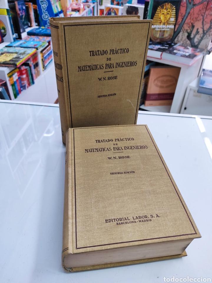 TRATADO PRÁCTICO DE MATEMÁTICAS PARA INGENIEROS 2VOLS W. N. ROSE ED. LABOR 1944 ARQUITECTOS PERITOS (Libros de Segunda Mano - Ciencias, Manuales y Oficios - Física, Química y Matemáticas)