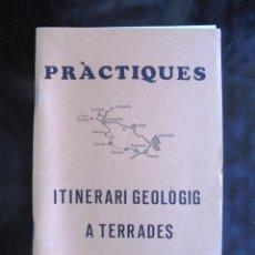 Libros de segunda mano: PRÀCTIQUES. ITINERARI GEOLÒGIC A TERRADES (ALT EMPORDÀ) 1980 SANTIAGO MUSQUERA 1A ED. L'ATZAR EDICIO. Lote 287932598