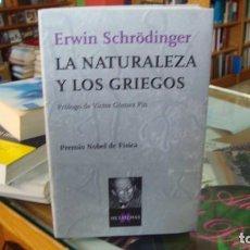 Livres d'occasion: LA NATURALEZA Y LOS GRIEGOS - SCHRODINGER, ERWIN. Lote 288010258