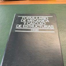 Libros de segunda mano de Ciencias: FORMULARIO DE MECANICA Y CALCULO DE ESTRUCTURAS CEAC. Lote 288175613