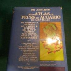 Libros de segunda mano: MINI-ATLAS DE PECES DE ACUARIO DE AGUA DULCE - DR. AXELROD - MAS DE 1.800 FOTOS - AÑO 1992. Lote 288436068