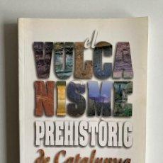 Libros de segunda mano: EL VULCANISME PREHISTÒRIC DE CATALUNYA JOSEP MARIA MALLARACH. Lote 288505293