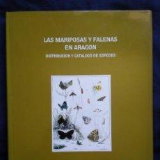 Libros de segunda mano: LAS MARIPOSAS Y FALENAS EN ARAGÓN. DISTRIBUCIÓN Y CATÁLOGO DE ESPECIES - VICTOR M. REDONDO. Lote 288670918