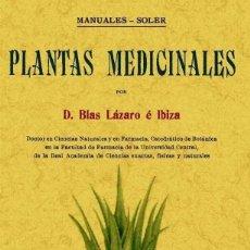 Libros de segunda mano: FACSIMIL PLANTAS MEDICINALES - BLAS LAZARO E IBIZA. Lote 288972003