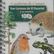 Libros de segunda mano: CUADERNO DE CAMPO DE SAN LORENZO DEL ESCORIAL AYUNTAMIENTO DEL ESCORIAL. Lote 288977318